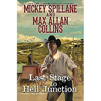 Last Stage to Hell Junction by Mickey Spillane - 9781496716774 Book