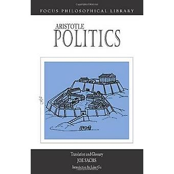 Politics by Aristotle & Edited and translated by Joe Sachs & Introduction by Lijun Gu