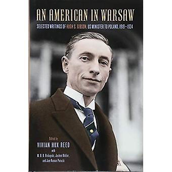 An American in Warsaw - Selected Writings of Hugh S. Gibson - US Mini