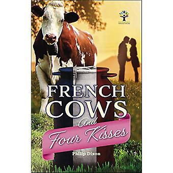 French Cows and Four Kisses by Philip Dixon - 9781787115217 Book