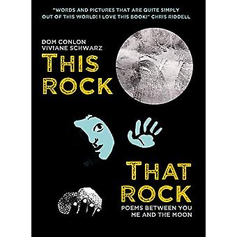 This Rock - That Rock - Poems between you me and the moon by Dom Conlo