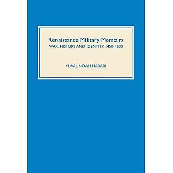 Renaissance Militaire Memoires: Oorlog, Geschiedenis en Identiteit, 1450-1600 (Oorlogvoering in Geschiedenis)
