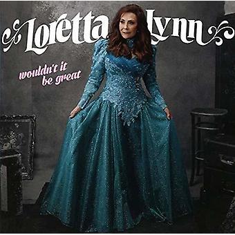 Loretta Lynn - Wouldn't It Be Great [CD] USA import
