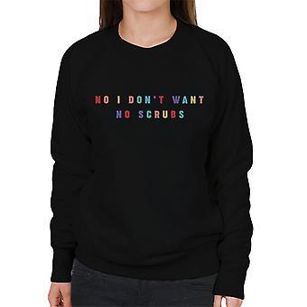Ink No I Dont Want No Scrubs Women's Sweatshirt