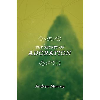 Secret of Adoration The by Murray & Andrew