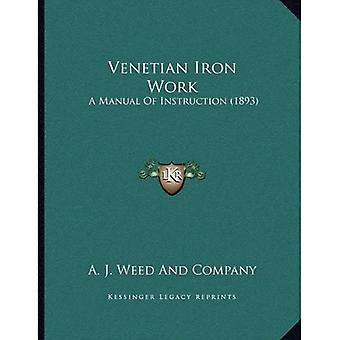 Venetian Iron Work: A Manual of Instruction (1893)