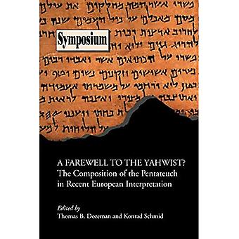 ¿Adiós al Yahwist? La composición del Pentateuco en interpretación europea reciente (Serie simposio (Sociedad de Literatura Bíblica), Nº 34,)