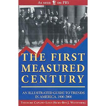 The First Measured Century - An Illustrated Guide to Trends in America