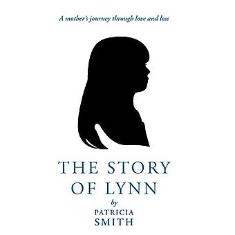 The Story of Lynn - A Mother's Journey Through Love and Loss by Patric