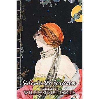 Sidonia the Sorceress - Volume II of II by Wilhelm Meinhold - Fiction