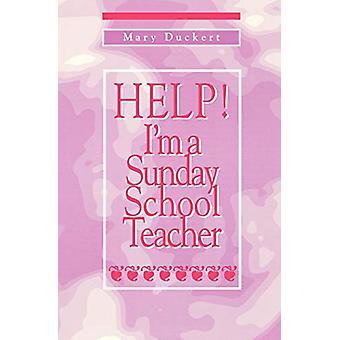 Hjälp! I&m söndagsskolelärare av Mary Duckert - 9781571532015 Bok