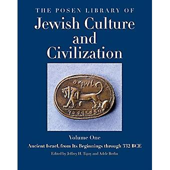 The Posen Library of Jewish Culture and Civilization Volume 1 by Edited by Jeffrey H Tigay & Edited by Adele Berlin
