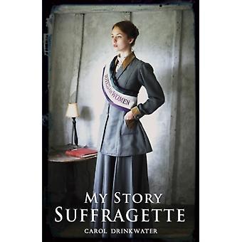 Suffragette by Carol Drinkwater (Paperback, 2015)