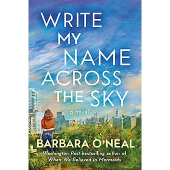 Write My Name Across the Sky by Barbara ONeal