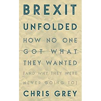 Brexit Unfolded by Christopher Grey