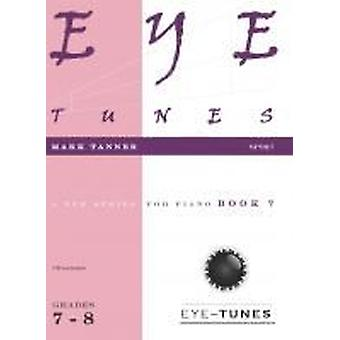 Eye Tunes Book 7 (årskurs 7 - 8) (Mark Tanner) PIANO SOLO