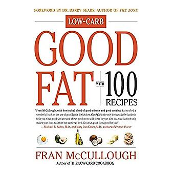 Good Fat: With 100 Low-carb Recipes