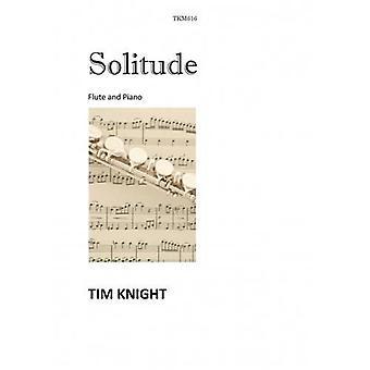 Knight: Solitude (and Tim Knight) FLUTE & PIANO