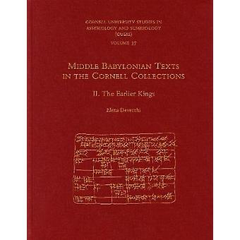 Middle Babylonian Texts in the Cornell Collections Part 2 The Earlier Kings CUSAS 37 CUSAS Cornell University Studies in Assyriology and Sumerology