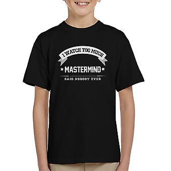 Ich sehe zu viel Mastermind sagte niemand jemals Kinder T-Shirt