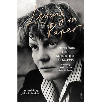 Bor på papir - brev fra Iris Murdoch 1934-1995 av Iris Murdoch