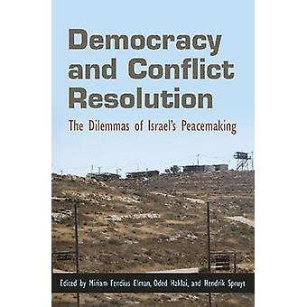 Democracy and Conflict Resolution - The Dilemmas of Israel's Peacemaki