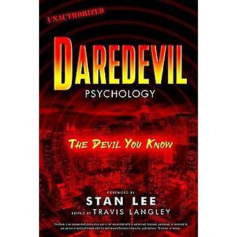 Daredevil Psychology - The Devil You Know by Travis Langley - 97814549