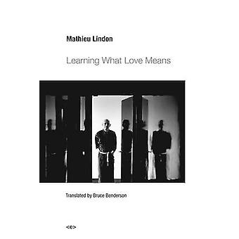 Learning What Love Means by Mathieu Lindon - 9781584351863 Book