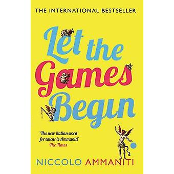 Let the Games Begin (Main) by Niccolo Ammaniti - Kylee Doust - 978184
