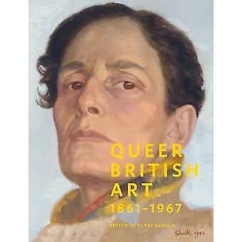 Queer British Art -1867-1967 - 1867-1967 Clare Barlow - 978184976452