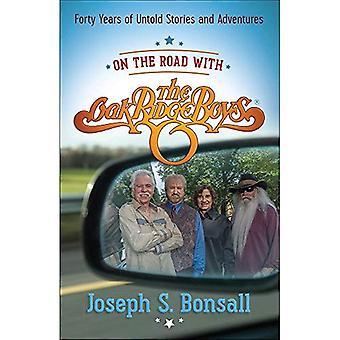 Op de weg met de Oak Ridge jongens: veertig jaar van onnoemelijke verhalen en avonturen