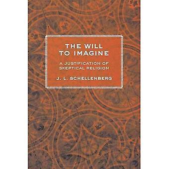 Der Wille, sich vorzustellen: eine Rechtfertigung der skeptische Religion