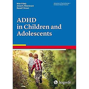 Attention Deficit / Hyperactivity Disorder in Children and Adolescents (Advances in Psychotherapy: Evidence Based...