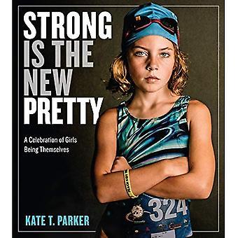 Sterk er den nye vakre: en feiring av jenter å være seg selv