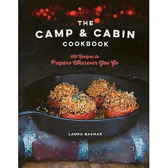 The Camp & Cabin Cookbook - 100 Recipes to Prepare Wherever You Go