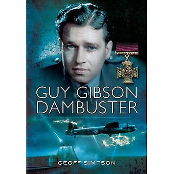 Guy Gibson: Dambuster