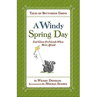 Un giorno di primavera ventoso: Dio ci dà gli amici quando siamo paura (racconti del ranuncolo Grove)