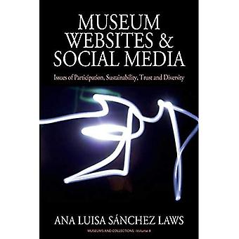 Museum Websites and Social Media: Issues of Participation, Sustainability, Trust and Diversity (Museums and Collections)