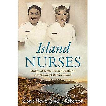 Øya sykepleiere: Historier av fødsel, liv og død på fjernkontrollen stor barriere øy