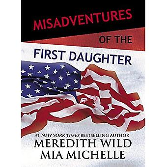 Misadventures of the First Daughter (Misadventures Book� 3)
