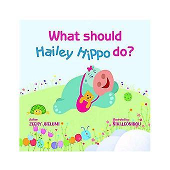 Che cosa dovrebbe fare Hailey Hippo?: libro a bordo