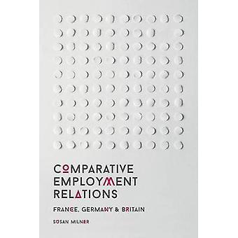 Komparativa anställningsförhållanden Frankrike Tyskland och Storbritannien av Susan Milner
