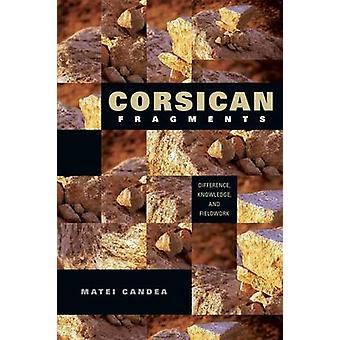 Corsican Fragments Difference Knowledge and Fieldwork by Candea & Matei