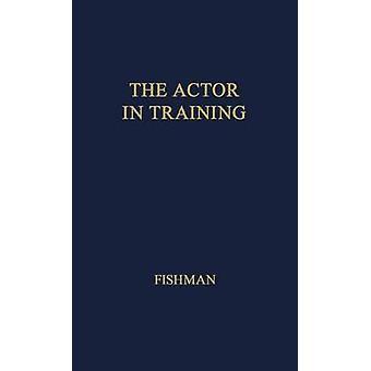 L'acteur en formation. par Fishman & Morris