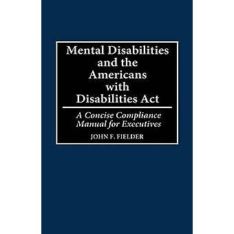 Psykiska funktionsnedsättningar och amerikanerna med funktionshinder agera en koncis Compliance-handbok för chefer av Fielder & John F.