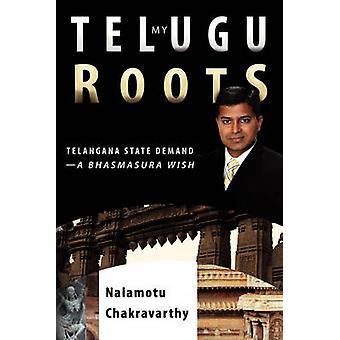 My Telugu Roots Telangana State Demand  A Bhasmasura Wish by Nalamotu & Chakravarthy