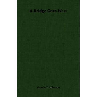 Un puente oeste pasa por Alderson y Nannie T.