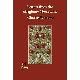 Letters from the Alleghany Mountains by Lanman & Charles