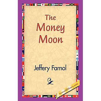 The Money Moon by Farnol & Jeffery