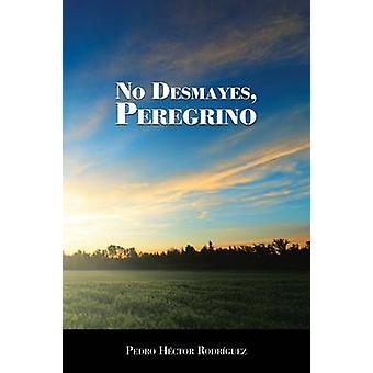 Keine Desmayes Peregrino von Rodriguez & Pedro Hector